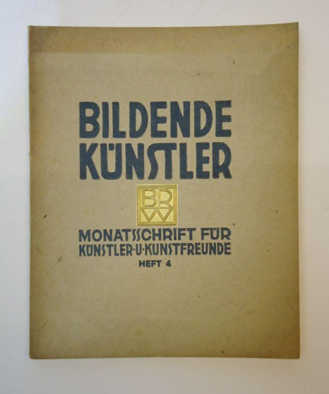 Bildende Künstler. Monatsschrift für Künstler und Kunstfreunde. Heft 4.
