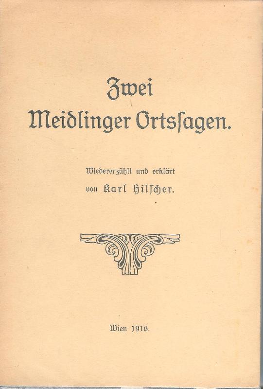 Zwei Meidlinger Ortsfragen. Wiedererzählt und erklärt von Karl Hilscher.