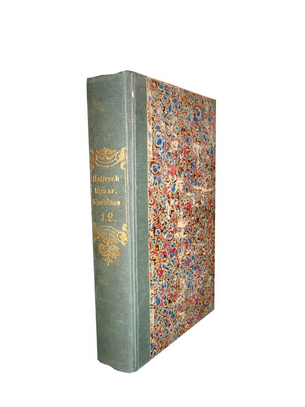 Literarischer Nachlaß. Hrsg. von Johann Gabriel Seidl. 2 Bände (in 1 Band). Komplett.