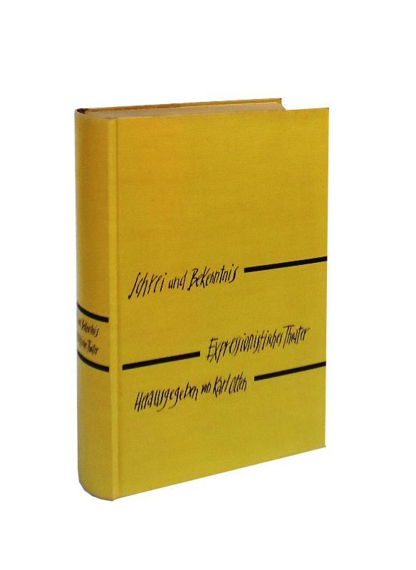 Schrei und Bekenntnis. Expressionistisches Theater. Hrsg. und eingeleitet von Karl Otten.
