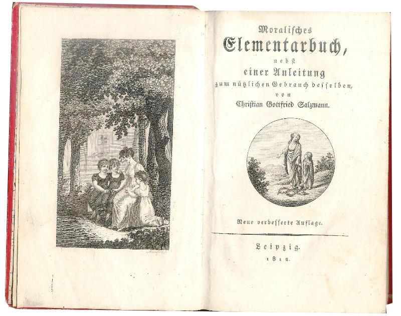 Moralisches Elementarbuch, nebst Anleitung zum nüzlichen Gebrauch desselben. Neue verbesserte Auflage.