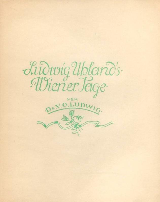Ludwig Uhlands Wiener Tage.