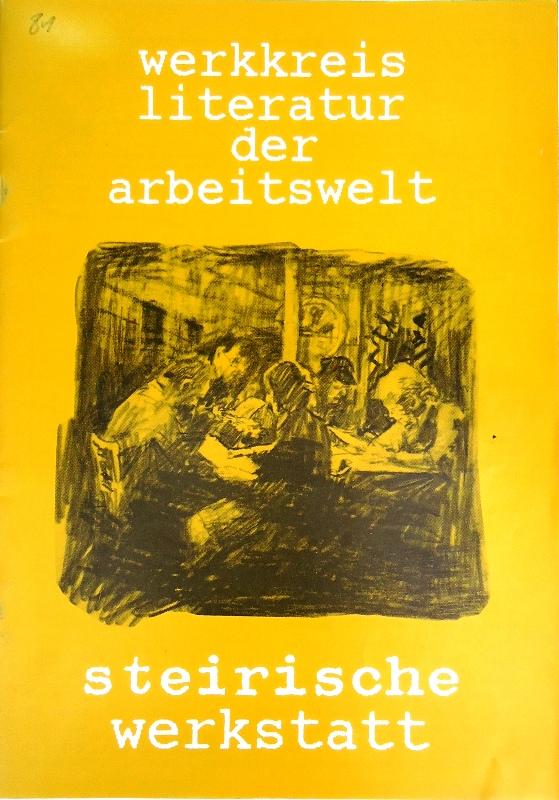 Steirische Werkstatt. Literatur der Arbeitswelt. Werkstattheft.
