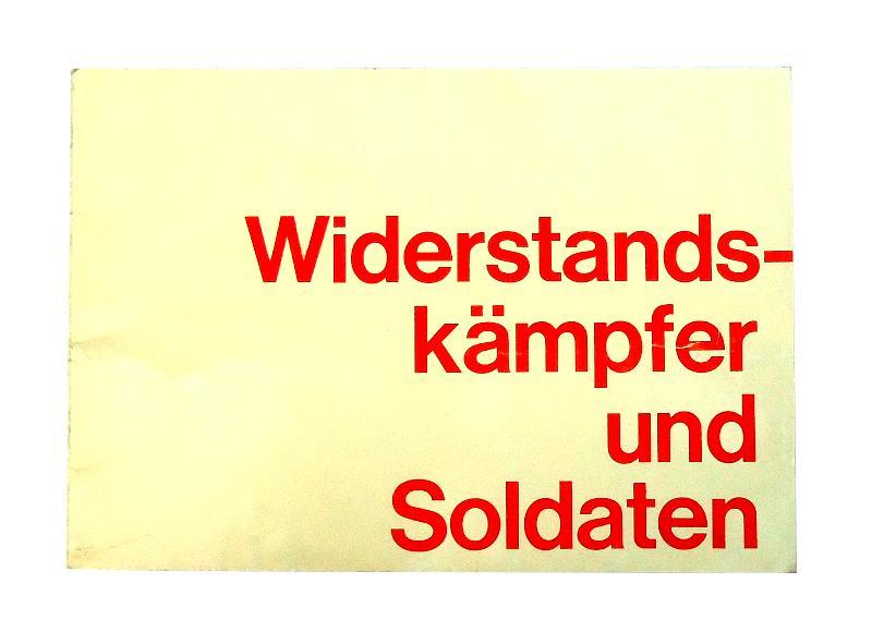 Widerstandskämpfer und Soldaten. 25. Jahre nach dem Ausbruch des Hitler-Krieges hrsg. von der Österreichischen Widerstandsbewegung.