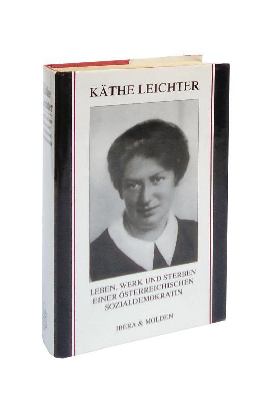 Käthe Leichter. Leben und Werk. Herausgegeben von Herbert Steiner. Mit einem Vorwort von Hertha Firnberg. Unveränderte Neuausgabe.