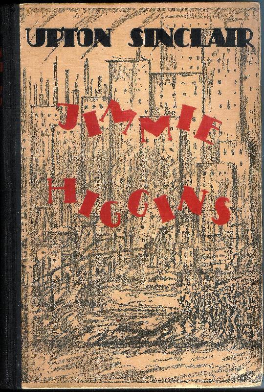 Jimmie Higgins. 1.-10. Tausend. Berechtigte Übertragung aus dem Amerikanischen von Hermynia zur Mühlen.