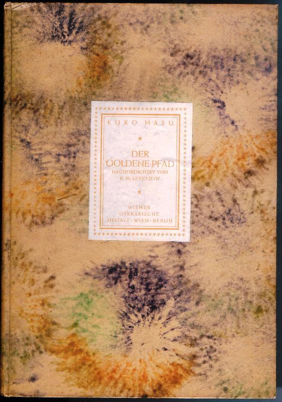 Der goldene Pfad. Eine Botschaft der Liebe und Selbstentäusserung.  Dem heutigen Verständnis genähert von K. M. Levetzow.