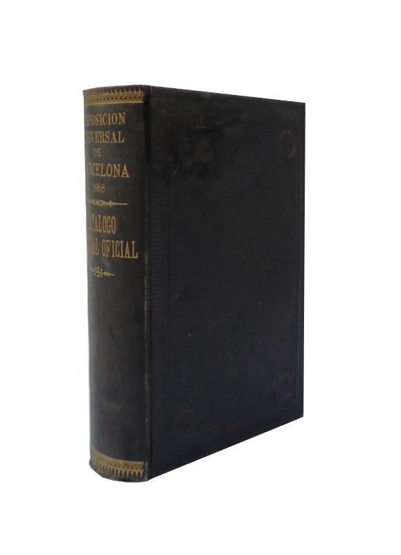 Exposición Universal de Barcelona 1888. Catálogo General Oficial.