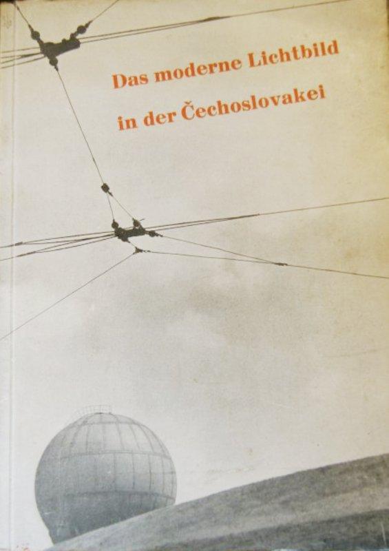 Das moderne Lichtbild in der Cechoslovakei. Aus dem Cechischen: Eva Ebertova.
