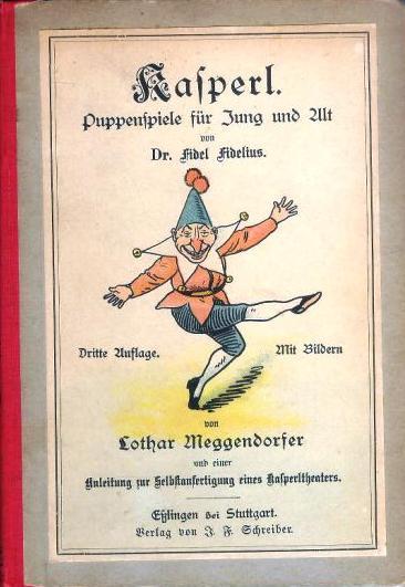 Kasperl. Puppenspiele für Jung und Alt. 3. verm. Auflage.