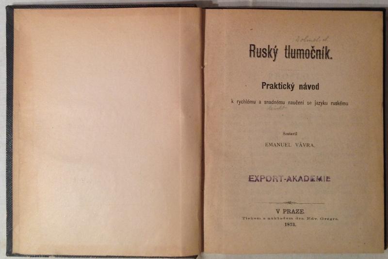 Ruský tlumocník. Praktický návod k rychlému a snadnému naucení se jazyku ruskému.