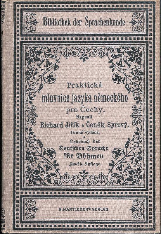 Prakticka mluvnice jazyka nemeckeho pro Cechy - Lehrbuch der Deutschen Sprache für Böhmen. 2. Auflage.