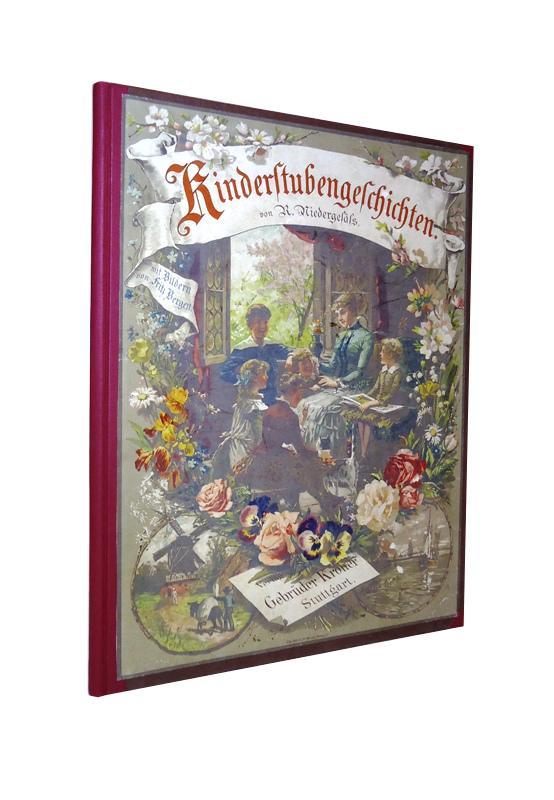 Kinderstubengeschichten. Dreißig Erzählungen für das Kindesalter von R. Niedergesäß. Zweite, durchgesehene Auflage.