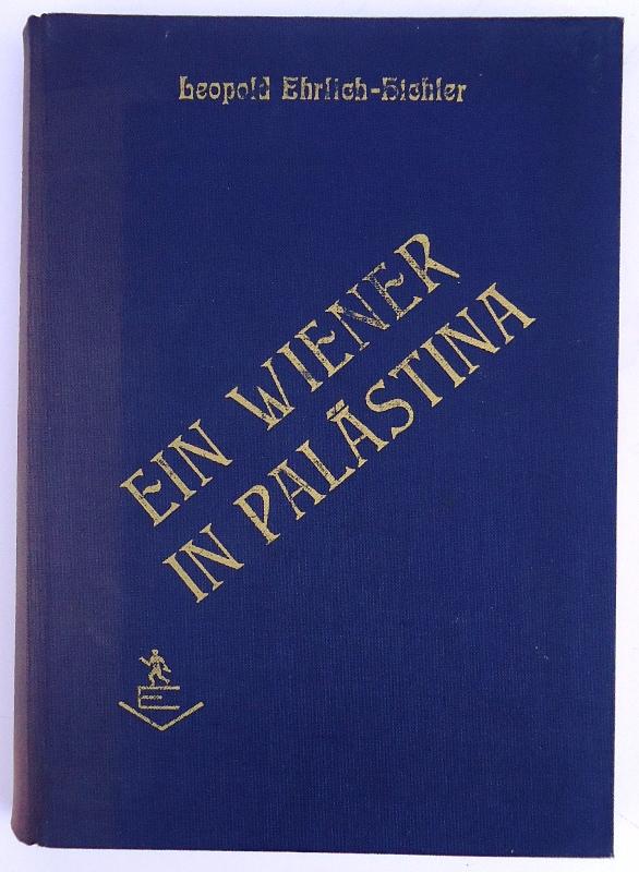 Ein Wiener in Palästina (Fremde Heimat). Roman.