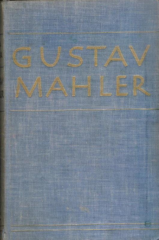Gustav Mahler. Erinnerungen und Briefe.