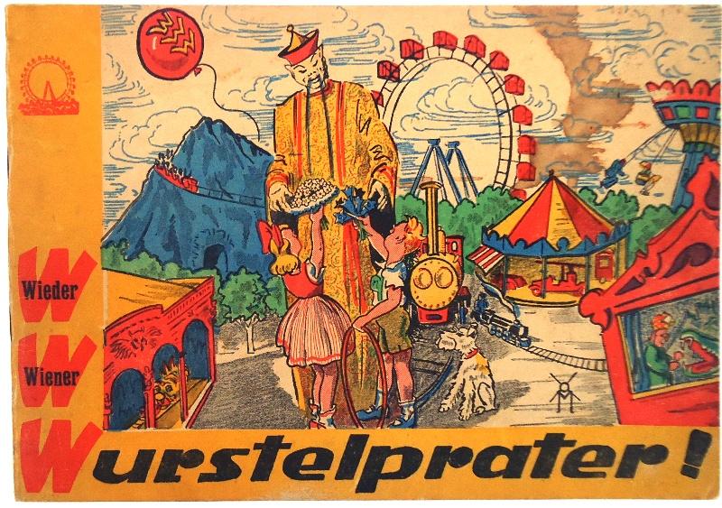 Wieder Wiener Wurstelprater! Hg. vom Verband der Praterunternehmer Wien.