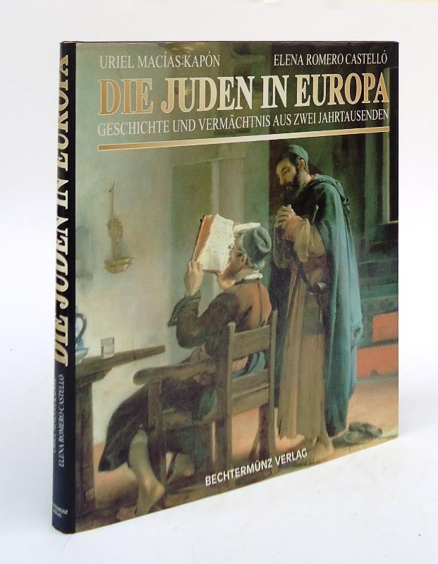 Die Juden in Europa. Geschichte und Vermächtnis aus zwei Jahrtausenden.