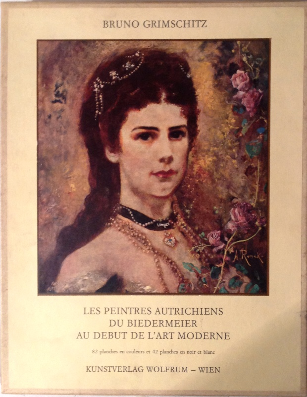 Les Peintres Autrichiens du Biedermeier au Debut de l'Art moderne.
