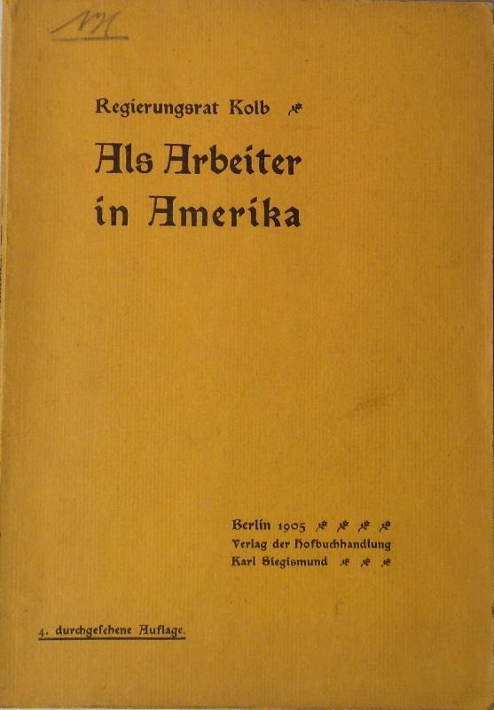 Als Arbeiter in Amerika. Unter deutsch-amerikanischen Großstadt-Proletariern. 6. durchgesehene Auflage.