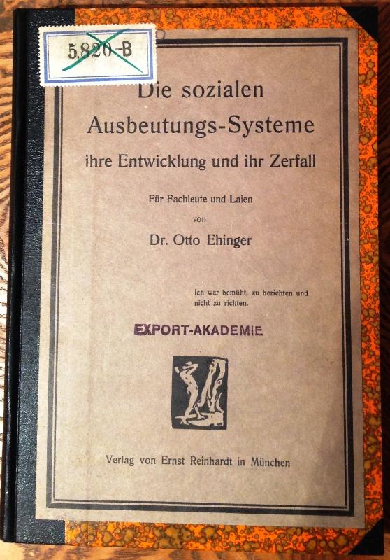 Die sozialen Ausbeutungs-Systeme, ihre Entwicklung und ihr Zerfall. Für Fachleute und Laien.