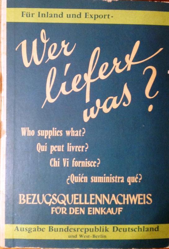 Wer liefert was? Bezugsquellen-Nachweis für den Einkauf. 15. West-Ausgabe 1963.