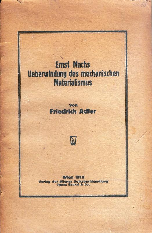 Ernst Machs Ueberwindung des mechanischen Materialismus.