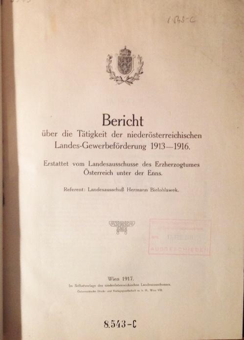 Bericht über die Tätigkeit der niederösterreichischen Landes-Gewerbeförderung 1913-1916. Erstattet vom Landesausschusse des Erzherzogtums Österreich unter der Enns.