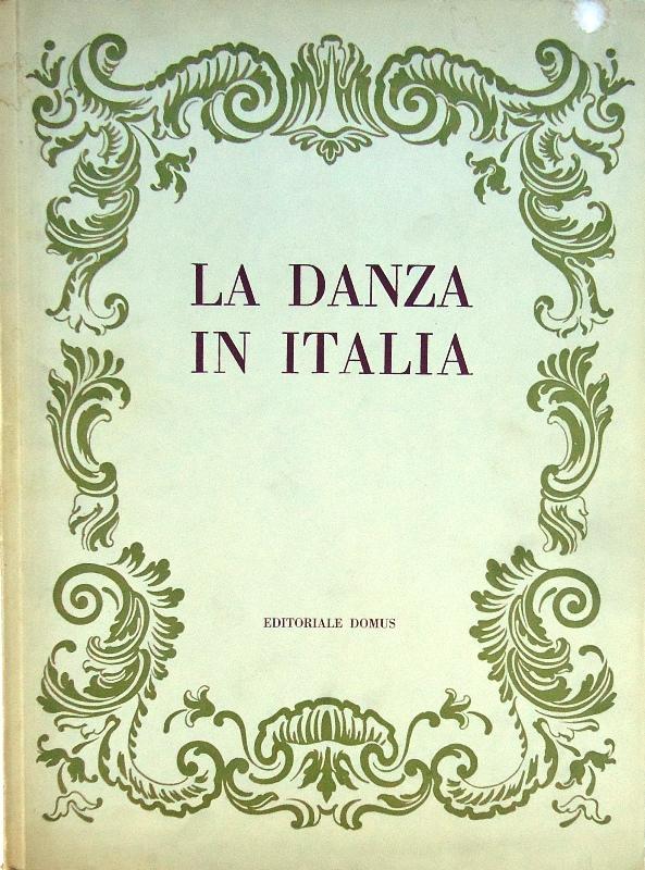 La Danza in Italia. 1500-1900. II Edizione.