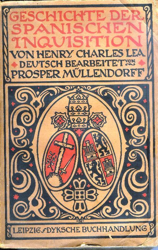 Geschichte der Spanischen Inquisition. 1. und 2. Band (von 3). Deutsch bearbeitet von Prosper Müllendorff.