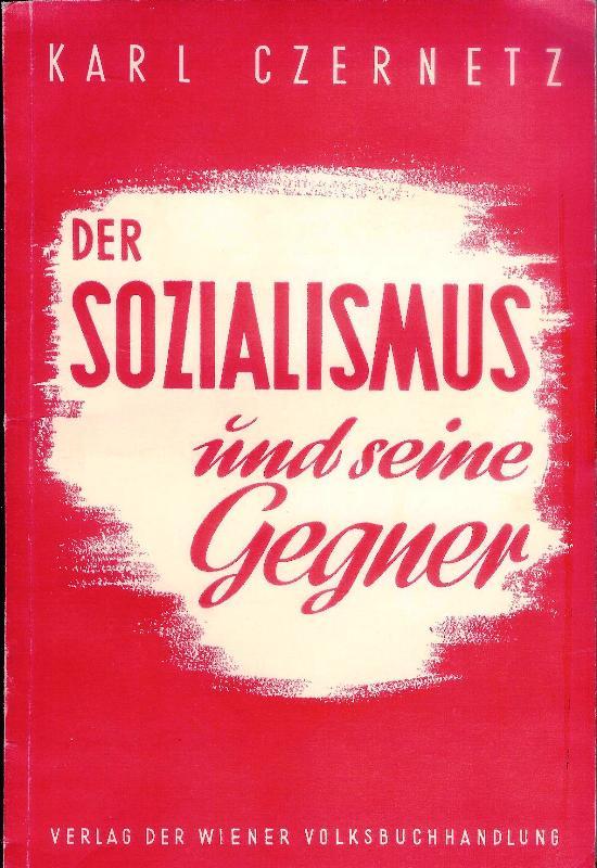Der Sozialismus und seine Gegner.