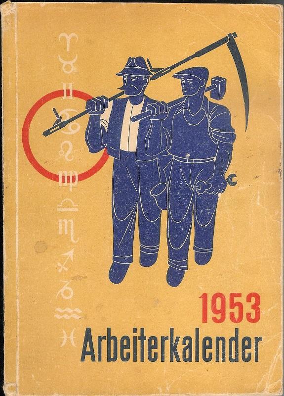 Arbeiterkalender 1953. Herausgegeben im Auftrage des Parteivorstandes der Sozialistischen Partei Österreichs.