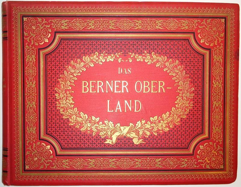 Das Berner Oberland. Aquarelle von Ludwig Robock mit Schilderungen und Sagen von Eduard Osenbrüggen.