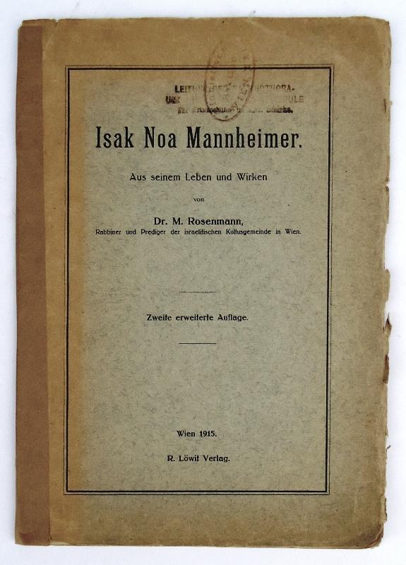 Isak Noa Mannheimer. Aus seinem Leben und Wirken. Zweite erweiterte Auflage mit 6 unveröffentlichten Briefen und vier Bildbeigaben.