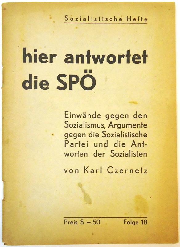 hier antwortet die SPÖ. Einwände gegen den Sozialismus, Argumente gegen die Sozialistische Partei und die Antworten der Sozialisten.