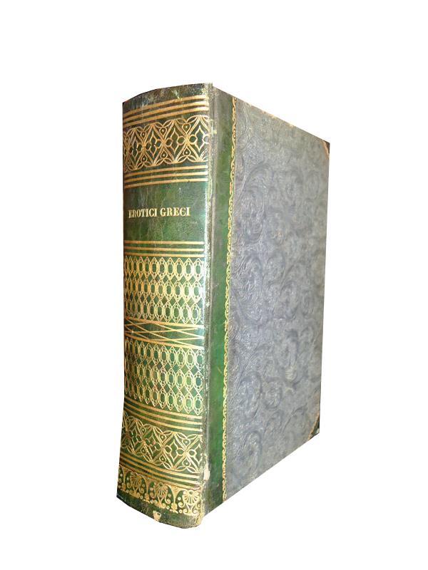 Collezione degli erotici greci. Tradotti in volgare. Volume unico.