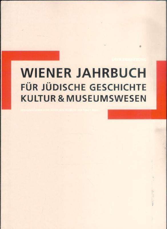 Wiener Jahrbuch für jüdische Geschichte, Kultur & Museumswesen. Band 3: Über Erinnerung.