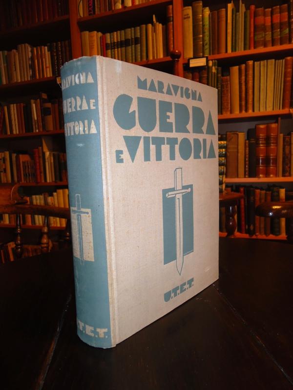 Guerra e Vittoria (1915-1918). Terza edizione interamente rifatta ed accresciuta.