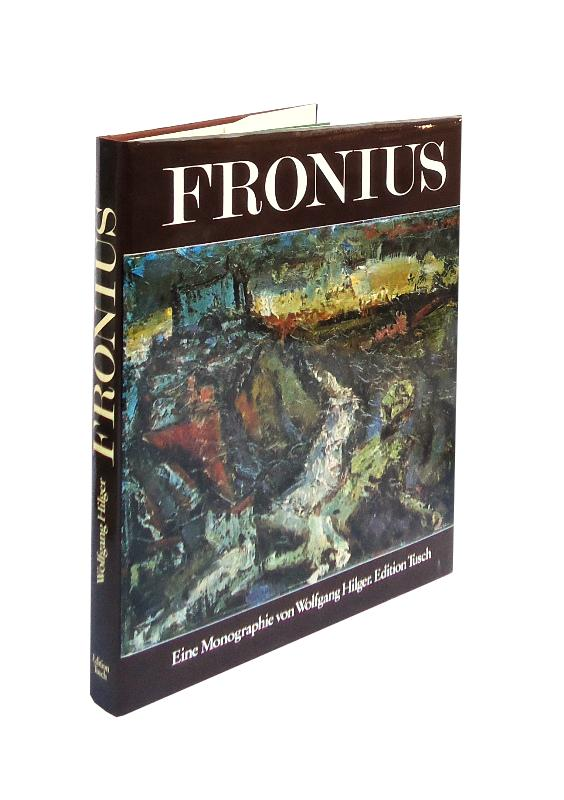 Widmungsexemplar - Hans Fronius. Eine Monographie von Wolfgang Hilger.