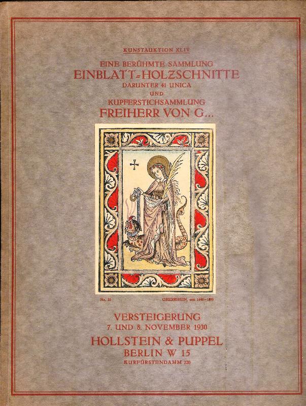 Kunstauktion XLIV. Eine berühmte Sammlung Einblatt-Holzschnitte, darunter 41 Unica. Wertvolle Kupferstiche alter Meister.