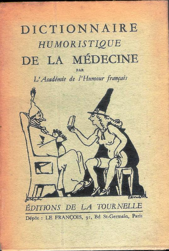 Dictionnaire humoristique de la Medecine par l`Academie de l´Humour francais.