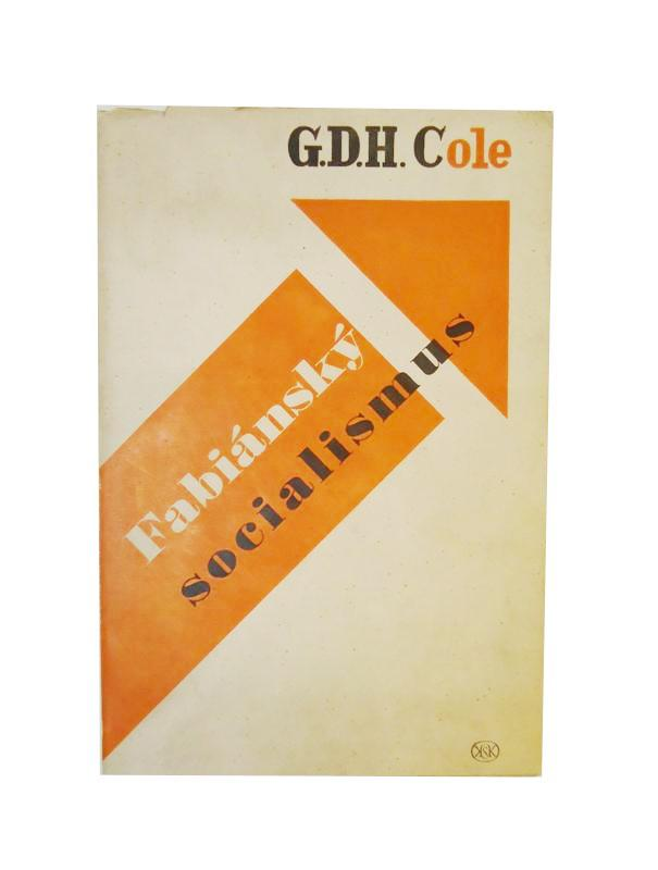 Fabiansky socialismus (Fabian Socialism). Z anglickeho originalu prelozil M. Haluza. predmluvu k ceskemu vydani napsal Frantisek Kovarna.