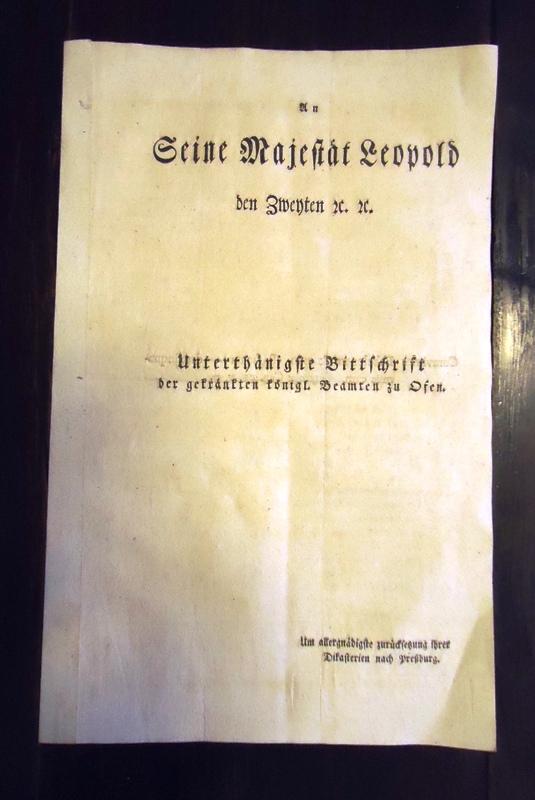An Seine Majestät Leopold den Zweyten. Unterthänigste Bittschrift der gekränkten königl. Beamten zu Osen [Buda].
