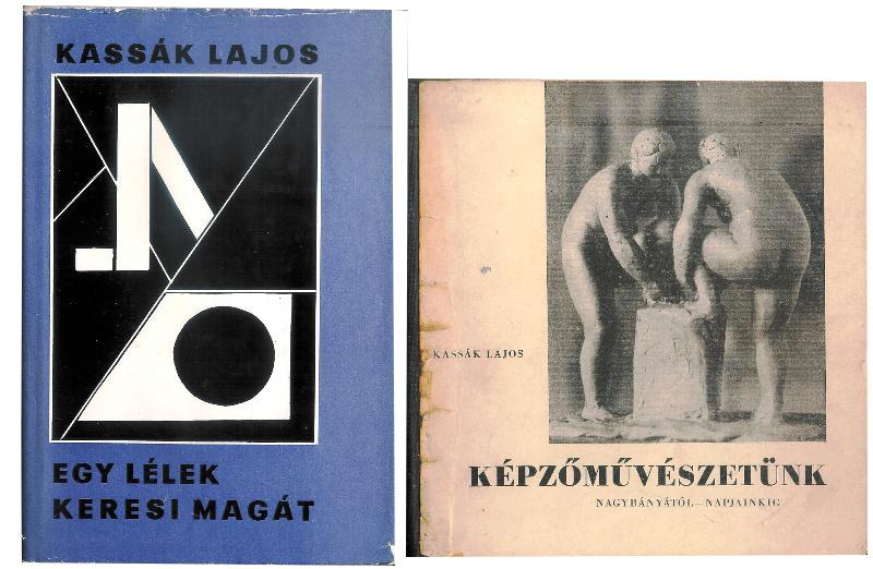 2 Bände / 2 Vol. - 1. Kepzömüveszetünk nagybanyatol napjainkig. 2. Egy lelek keresi magat.
