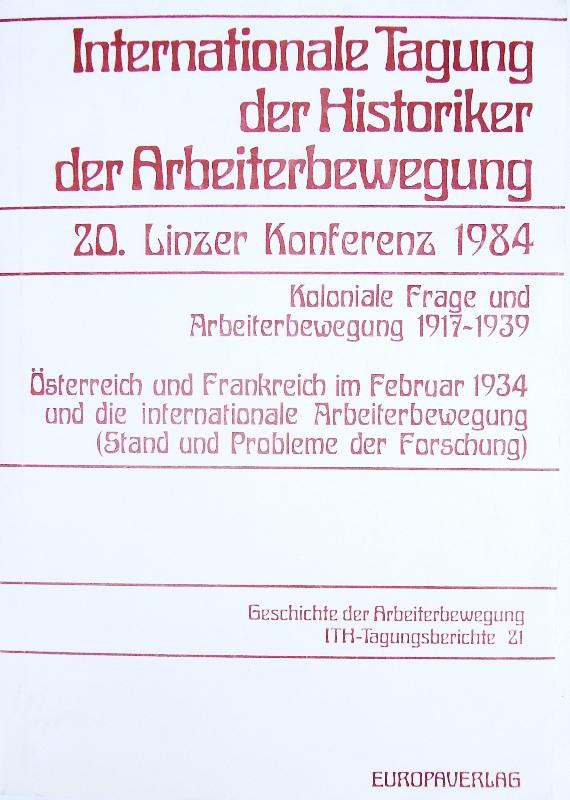 2 Teile in 1 Band: 1. Koloniale Frage und Arbeiterbewegung 1917-1939. - 2. Österreich und Frankreich im Februar 1934 und die internationale Arbeiterbewegung.