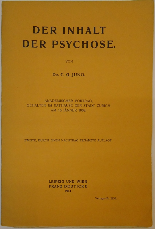 Der Inhalt der Psychose. Akademischer Vortrag, gehalten im Rathause der Stadt Zürich am 16. Jänner 1908. 2.. Durch einen Nachtrag ergänzte Auflage.