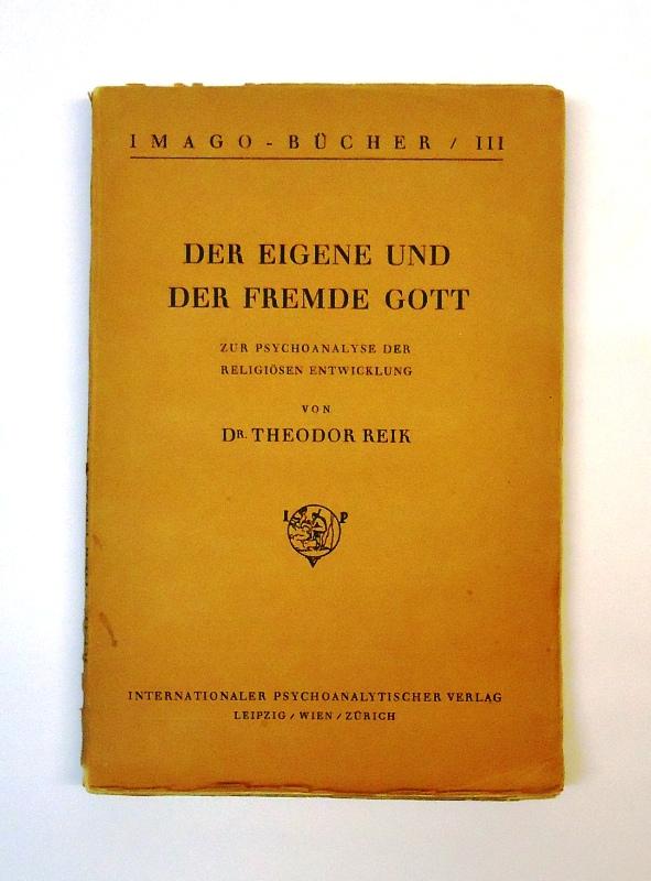 Der eigene und der fremde Gott. Zur Psychoanalyse der religiösen Entwicklung.