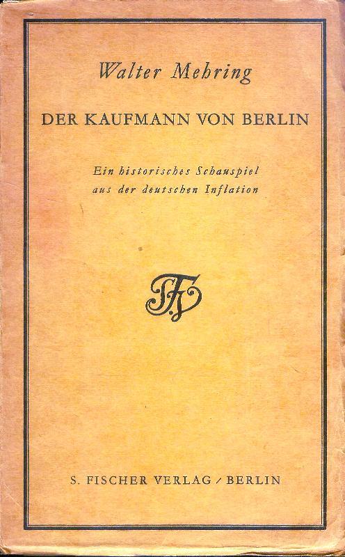 Der Kaufmann von Berlin. Ein historisches Schauspiel aus der deutschen Inflat