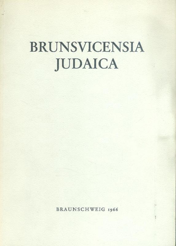 Brunsvicensia Judaica. Gedenkbuch für die jüdischen Mitbürger der Stadt Braunschweig 1933-1945.