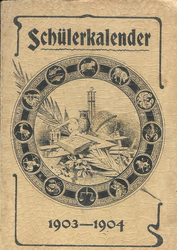 Schüler-Kalender für das Schuljahr 1903-1904. Vierter Jahrgang.