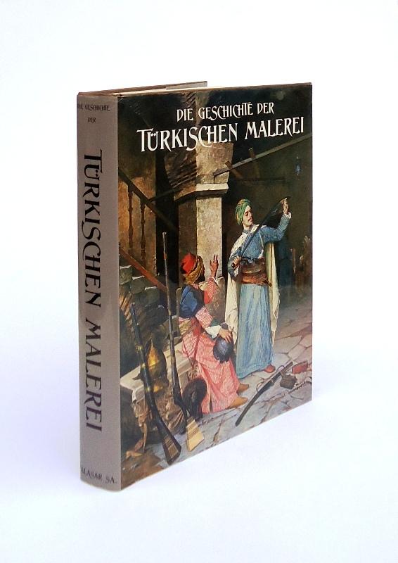Die Geschichte der Türkischen Malerei. Mit einer Einführung von Adnan Coker.